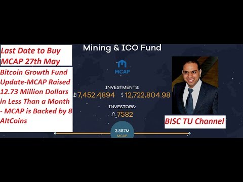 Bitcoin Growth Fund - MCAP Token Raised 12.75 Million Dollars In Less Than A Month #AmitBhardwaj