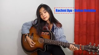 Download Rachmi Ayu - Bukan Untukku Cover Gitar Mp3
