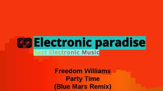 Freedom Williams - Party Time (Blue Mars Remix)