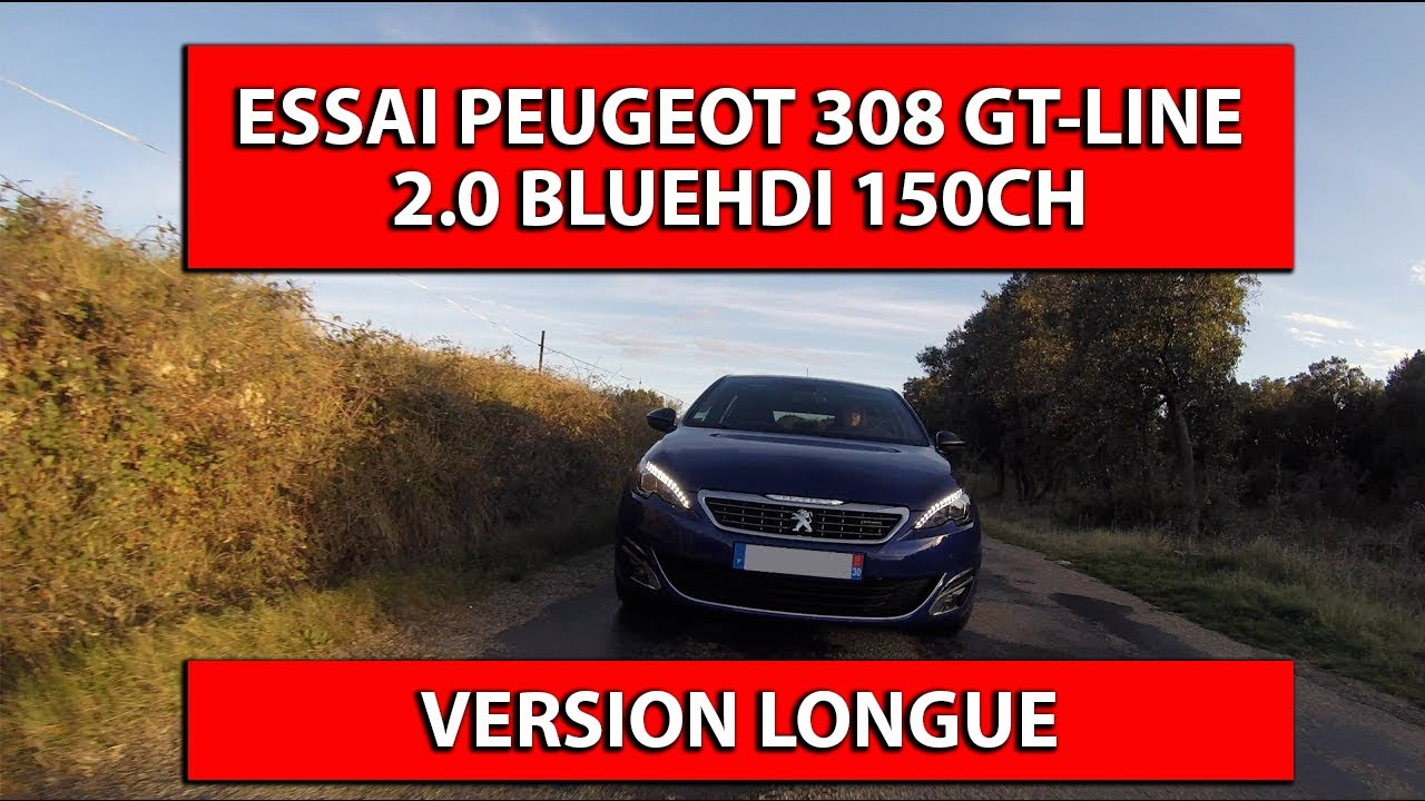 essai peugeot 308 gt line 2 0 150ch version longue youtube. Black Bedroom Furniture Sets. Home Design Ideas