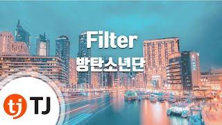 [TJ노래방] Filter - 방탄소년단(BTS) / TJ Karaoke
