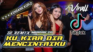 Viral Tik Tok DJ KU KIRA DIA MENCINTAIKU KOPLO || DJ BILA DIA MENYUKAIKU KOPLO