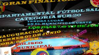 FINAL DEPARTAMENTAL FÚTBOL SALA FIFA UBATÉ CUNDINAMARCA. C.B.D.U