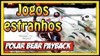 UM DOS JOGOS MAIS ESTRANHOS DA INTERNET POLAR BEAR PAYBACK