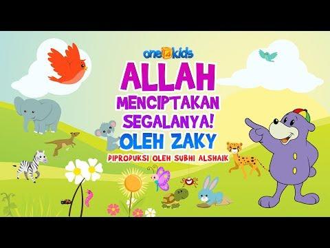 ALLAH MENCIPTAKAN SEGALANYA! - Oleh Zaky - Lagu Muslim Untuk Anak-anak