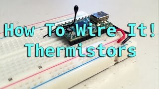 How To Wire It! Thermistors