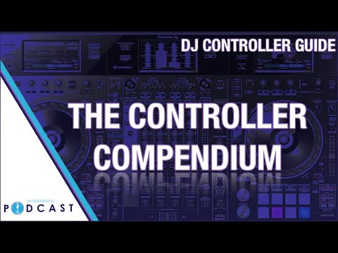 Best DJ Controllers For 2020: The Controller Compendium (ep. #189)