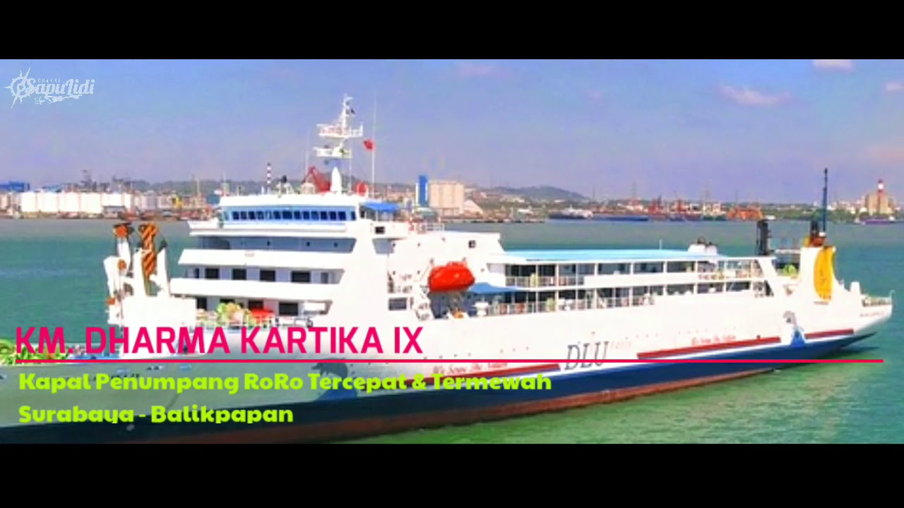 Kapal Penumpang Roro Termewah Tercepat Rute Surabaya Balikpapan Pp Km Dharma Kartika Ix