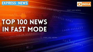 Express News: Top 100 news from India and across the world