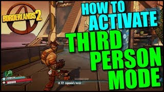 Borderlands 2: How to Play in THIRD PERSON MODE! (PC Only)