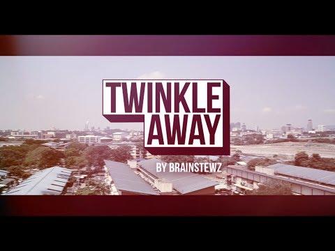 Twinkle Away - Brainstewz (Unofficial Video)