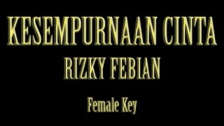 Video Kesempurnaan Cinta Rizky Febian Karaoke Female Key download MP3, 3GP, MP4, WEBM, AVI, FLV Oktober 2017
