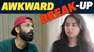 The Awkward Break-Up Ft. BeYouNick | MostlySane