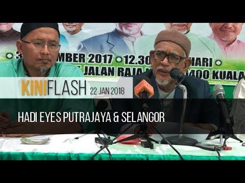 KiniFlash - 22 Jan: Hadi eyes Putrajaya & Selangor