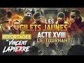 LES GILETS JAUNES : LE TOURNANT, ACTE XVIII – Les