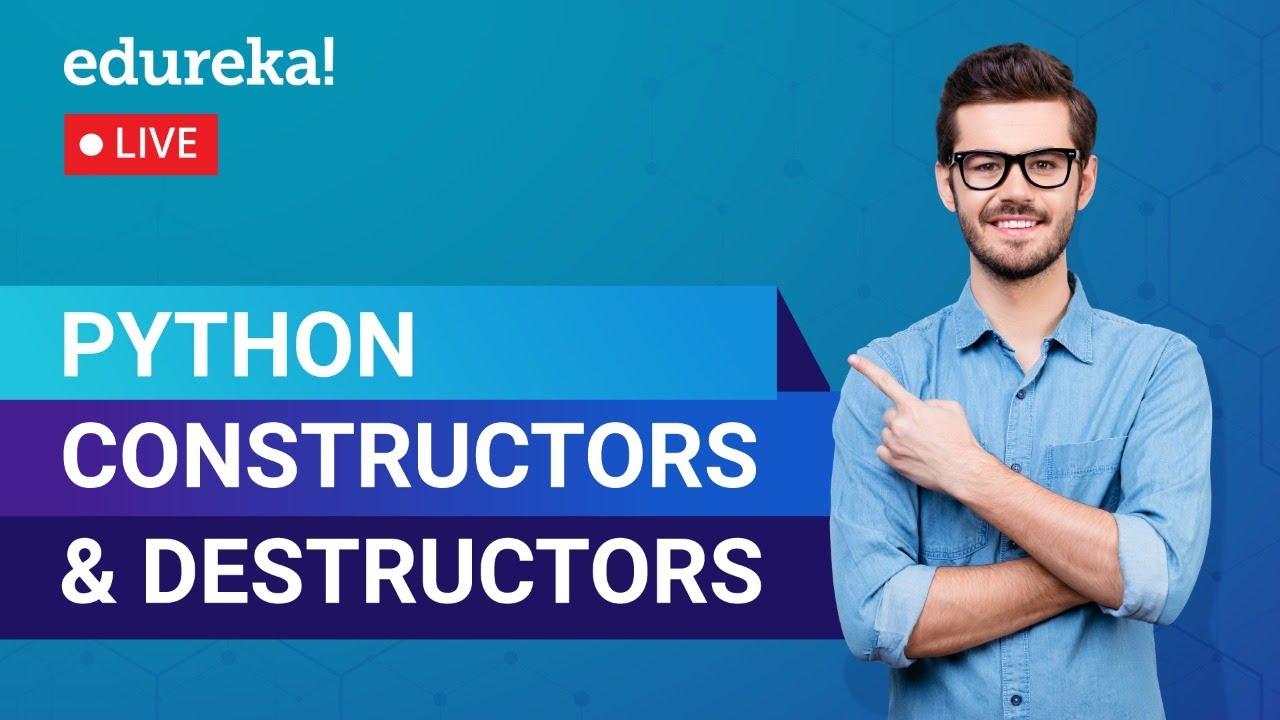Python Constructors & Destructors | Python Basics | Python Training