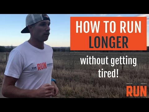 How to Run Longer Without Getting So Tired