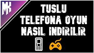 TUŞLU TELEFONA OYUN NASIL İNDİRİLİR
