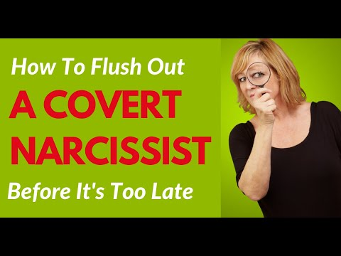 How To Flush Out A Covert Narcissist BEFORE It's Too Late