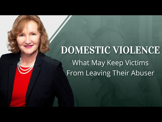 Domestic Violence: What May Keep Victims From Leaving Their Abuser