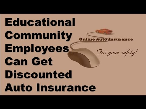 Educational Community Employees Can Get Discounted Auto Insurance- Insurance Discount Education