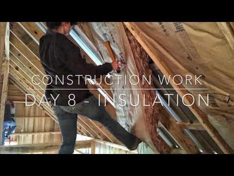 Construction Work - Day 8: Insulation