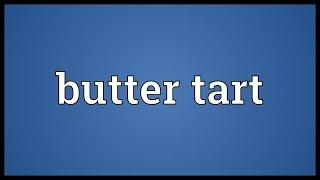 Butter Tart Meaning