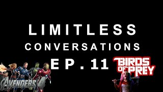Birds Of Prey Casting, Avengers 4, and Marvel Character Game | LIMITLESS CONVERSATIONS: EPISODE 11
