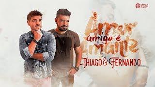 Baixar Thiago e Fernando - Amor, Amigo e Amante | Clipe Oficial