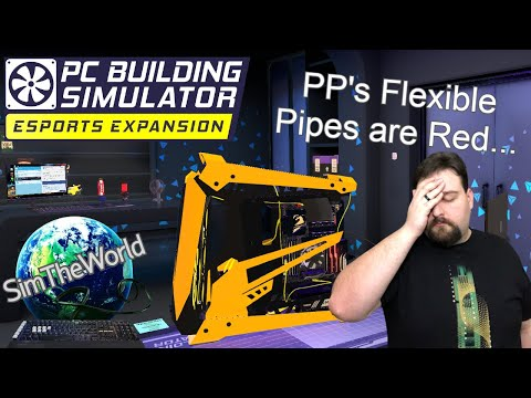 The Requests Keep Changing... Can't Catch a Break - PC Building Simulator Esports Expansion Ep. 46 |