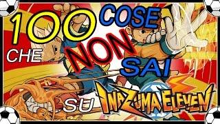 100 Cose che NON Sai su INAZUMA ELEVEN! [1/5]