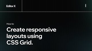How to create responsive layouts using CSS Grid. | Wix.com | Editor X