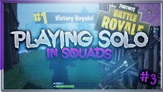Playing Solo In Squads (Fortnite Battle Royal) #3
