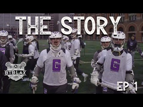 The Story | Gonzaga Lacrosse 2019 | Episode 1
