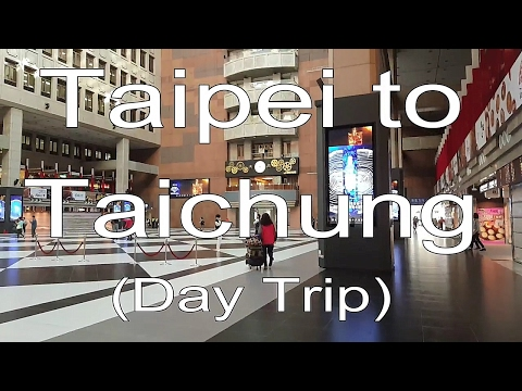 Taipei, Taiwan Travel 2017 Day 4 (Travel from Taipei to Taic