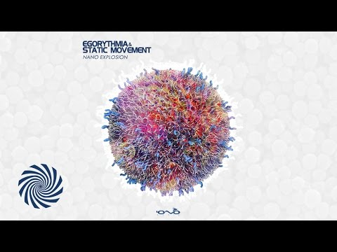 Egorythmia & Static Movement - Nano Explosion