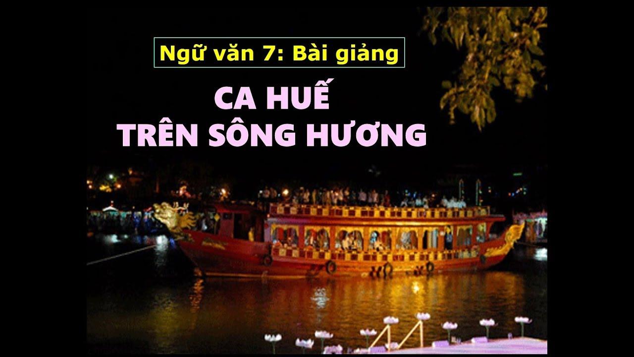 Soạn bài: Ca Huế trên sông Hương – Hà Ánh Minh – Chuẩn nhất – NGỮ VĂN 7
