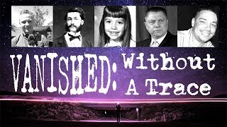 VANISHED: Without A Trace : Mysterious Disappearances - MYSTERY SPHERE