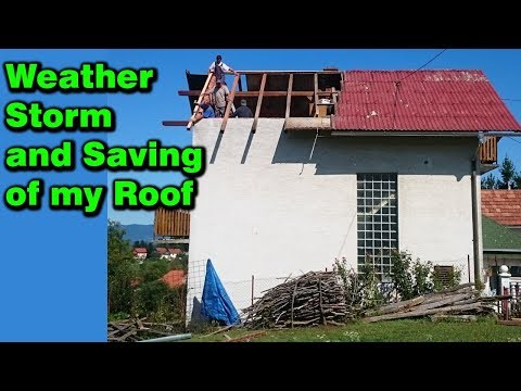 Weather storm and Saving of my roof