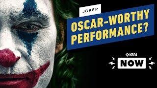 Could Joker Finally Win Joaquin Phoenix an Oscar? - IGN Now