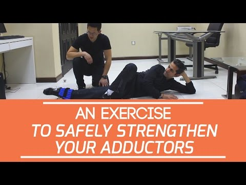 An exercise to safely strengthen your adductors