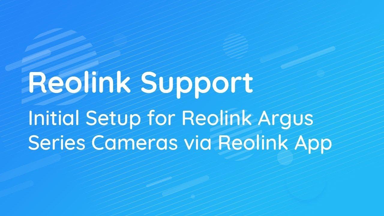 Initial Setup for Reolink Battery-powered Cameras via