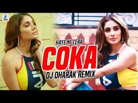 Coka (Remix)   DJ Dharak   Sukh-E Muzical Doctorz   Alankrita Sahai   Haye Ni Tera Coka Coka