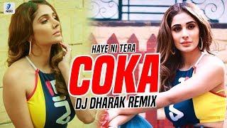 Coka (Remix)   DJ Dharak   Sukh E Muzical Doctorz   Alankrita Sahai   Haye Ni Tera Coka Coka