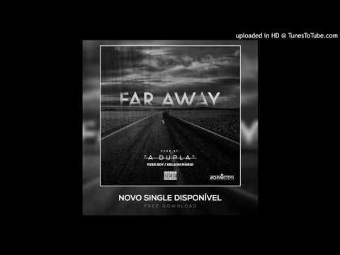 Dj Kelson Mário & Dj Pzee Boy (A Dupla) - Far Away (Afro House)