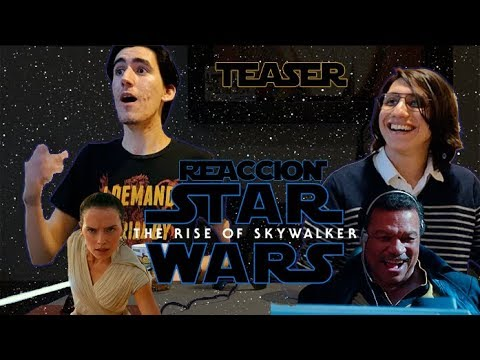 REACCIÓN Teaser Star Wars: The Rise of Skywalker