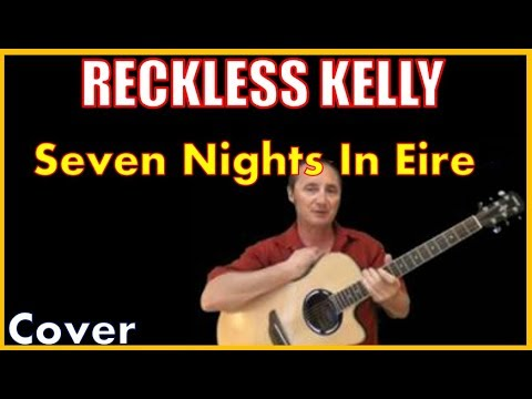 Seven Nights In Eire By Reckless Kelly Cover