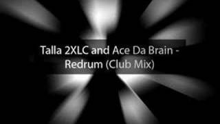 Talla 2XLC and Ace Da Brain - Redrum (Club Mix)