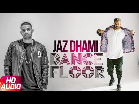 Latest Punjabi Song 2017 | Dance Floor | Jaz Dhami | Jatinder Shah | Ikka