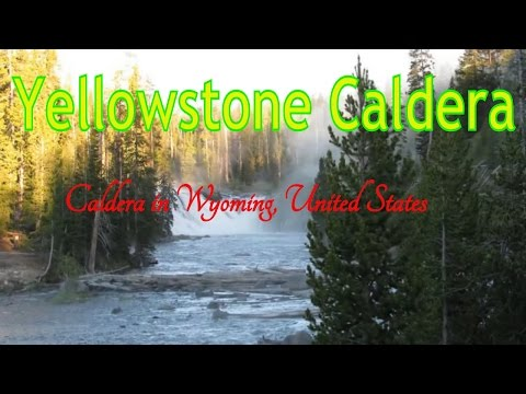 Visiting Yellowstone Caldera, Caldera in Wyoming, United States